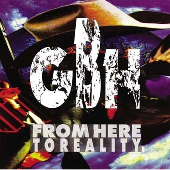 GBH: From here to reality LP